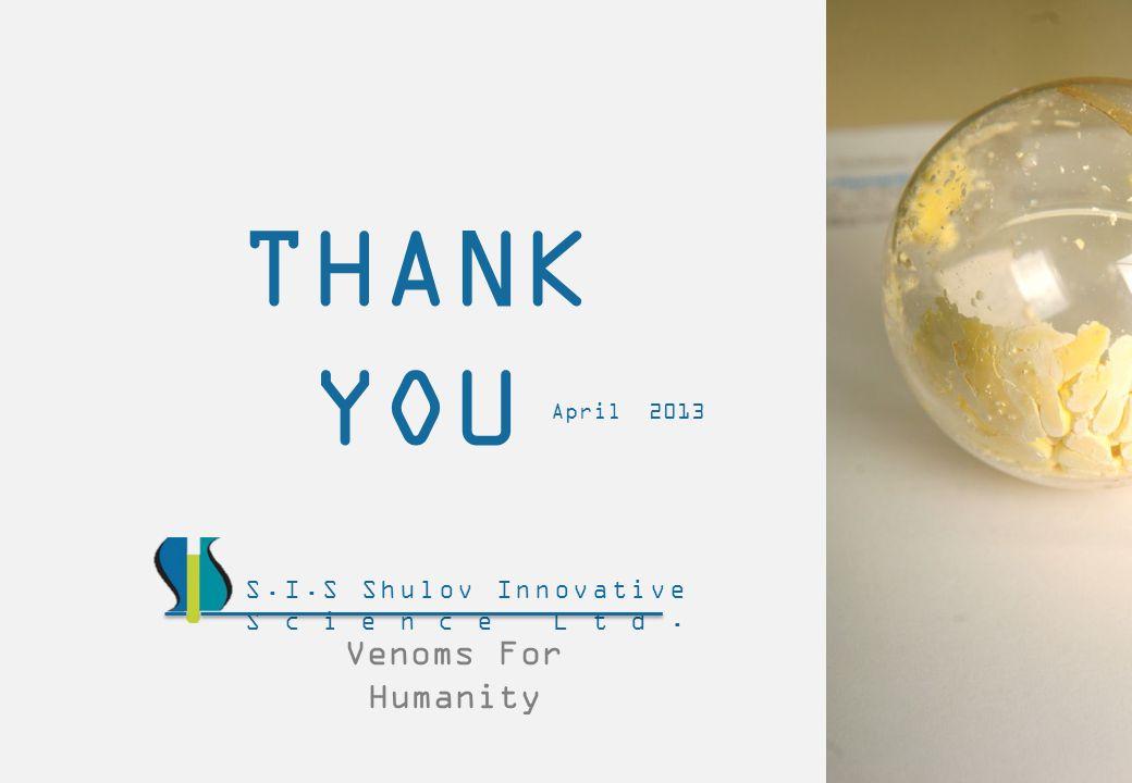 THANK YOU Venoms For Humanity S.I.S Shulov Innovative Science Ltd.