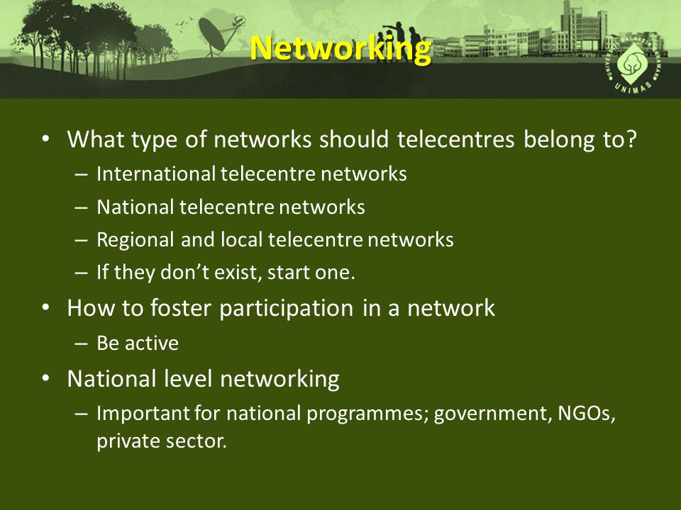 Networking What type of networks should telecentres belong to
