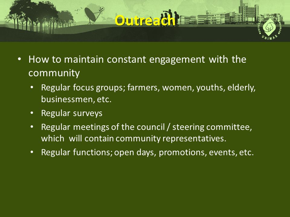 Outreach How to maintain constant engagement with the community