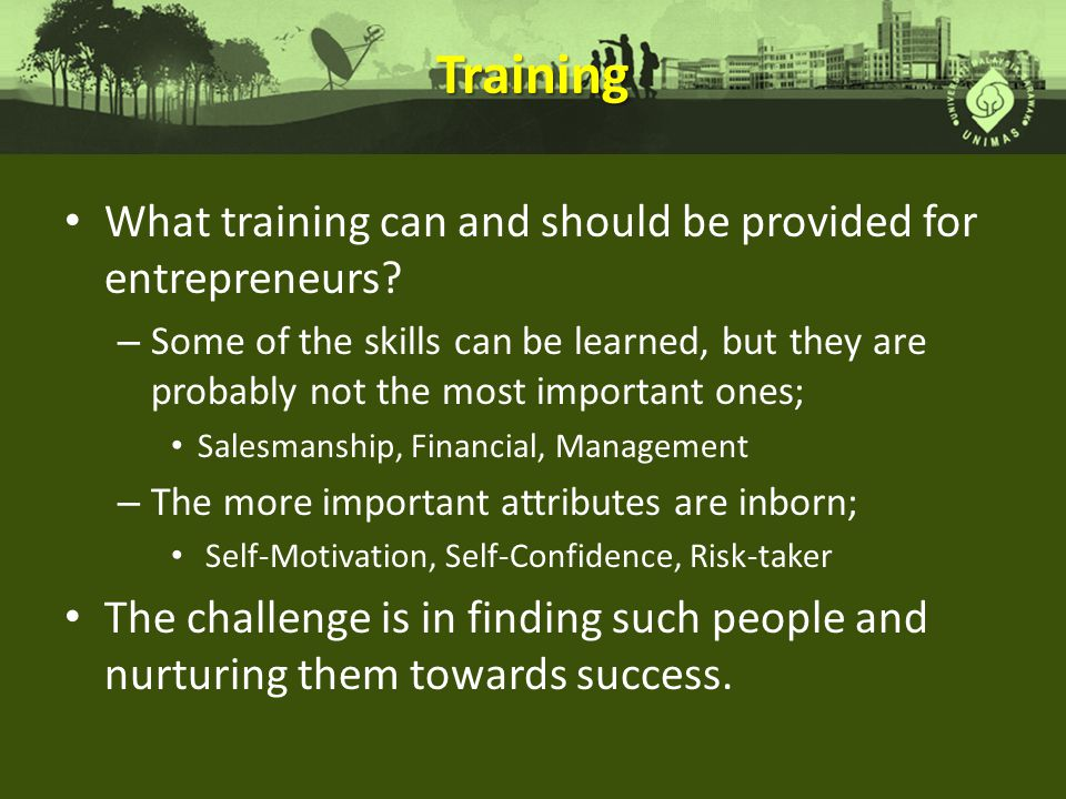 Training What training can and should be provided for entrepreneurs