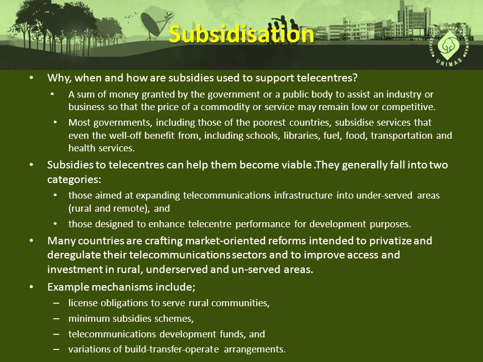 Subsidisation Why, when and how are subsidies used to support telecentres