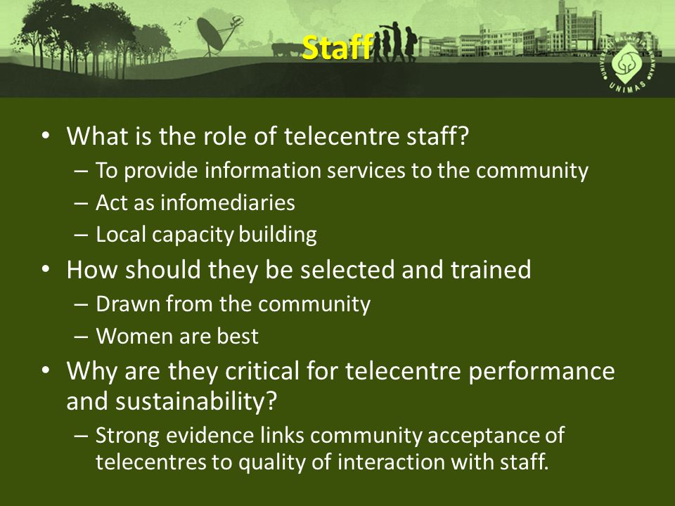 Staff What is the role of telecentre staff