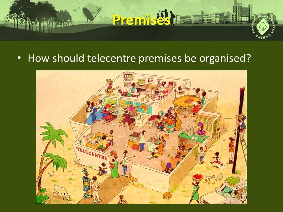 Premises How should telecentre premises be organised