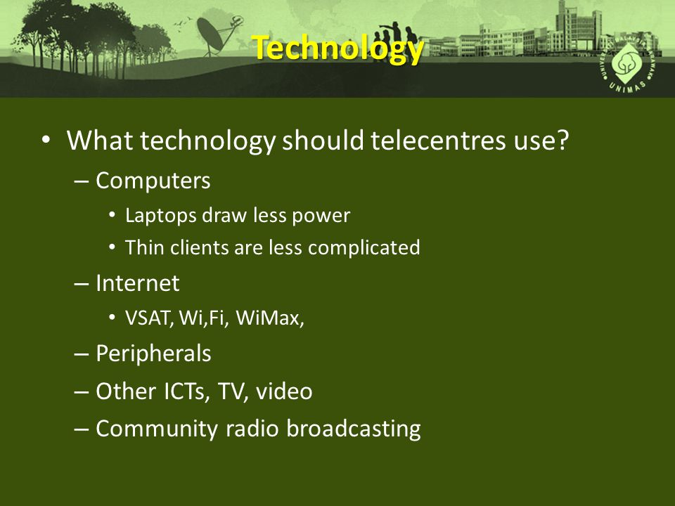 Technology What technology should telecentres use Computers Internet