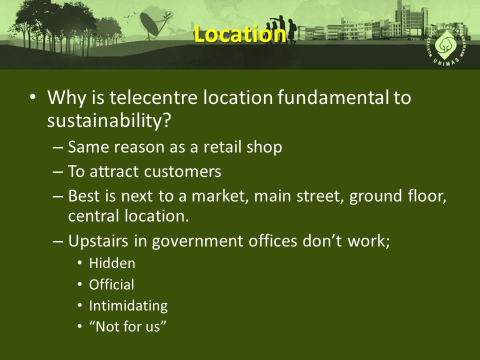 Location Why is telecentre location fundamental to sustainability