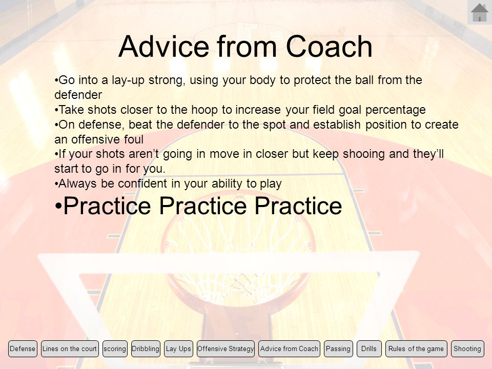 Advice from Coach Practice Practice Practice