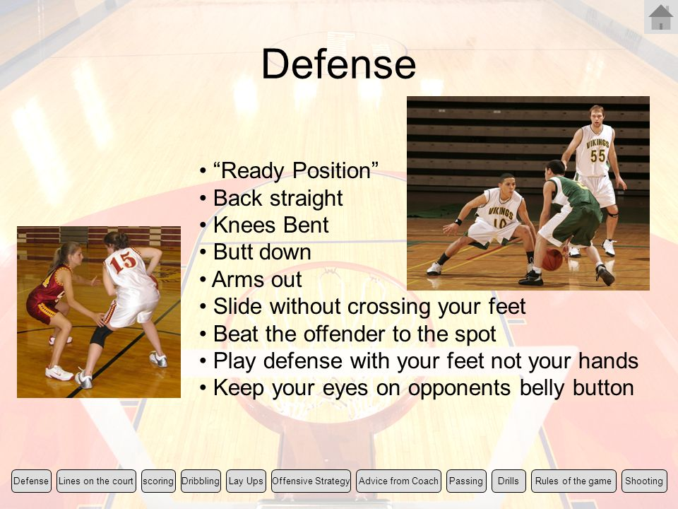 Defense Ready Position Back straight Knees Bent Butt down Arms out