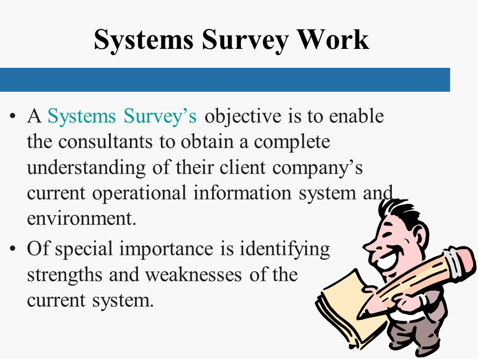 Systems Survey Work