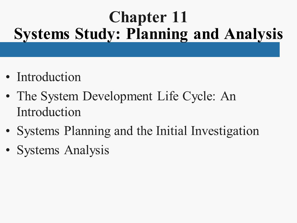 Chapter 11 Systems Study: Planning and Analysis
