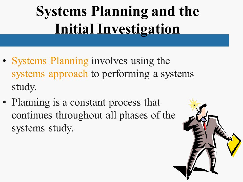 Systems Planning and the Initial Investigation