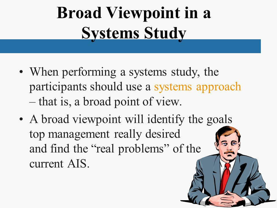 Broad Viewpoint in a Systems Study