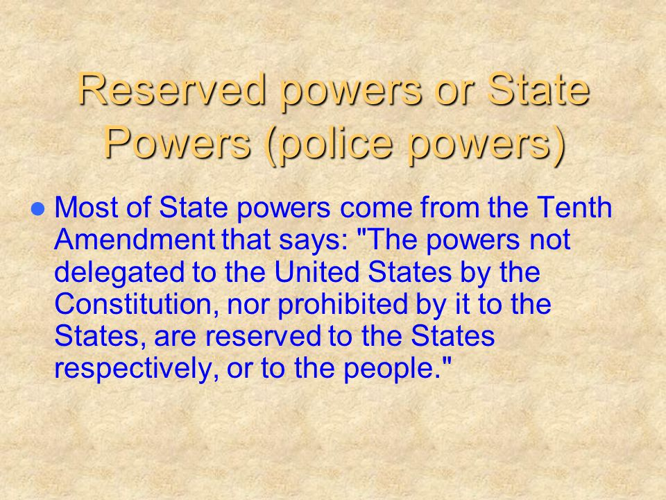 Reserved powers or State Powers (police powers)