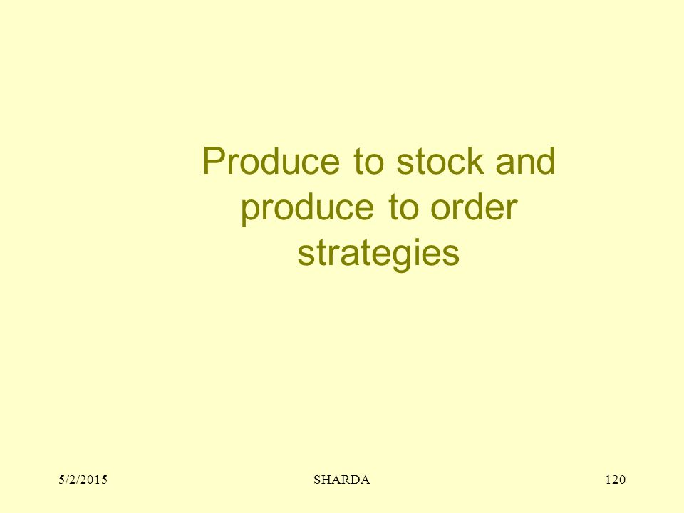 Produce to stock and produce to order strategies