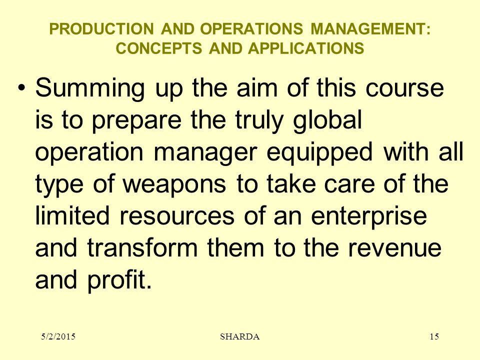 PRODUCTION AND OPERATIONS MANAGEMENT: CONCEPTS AND APPLICATIONS