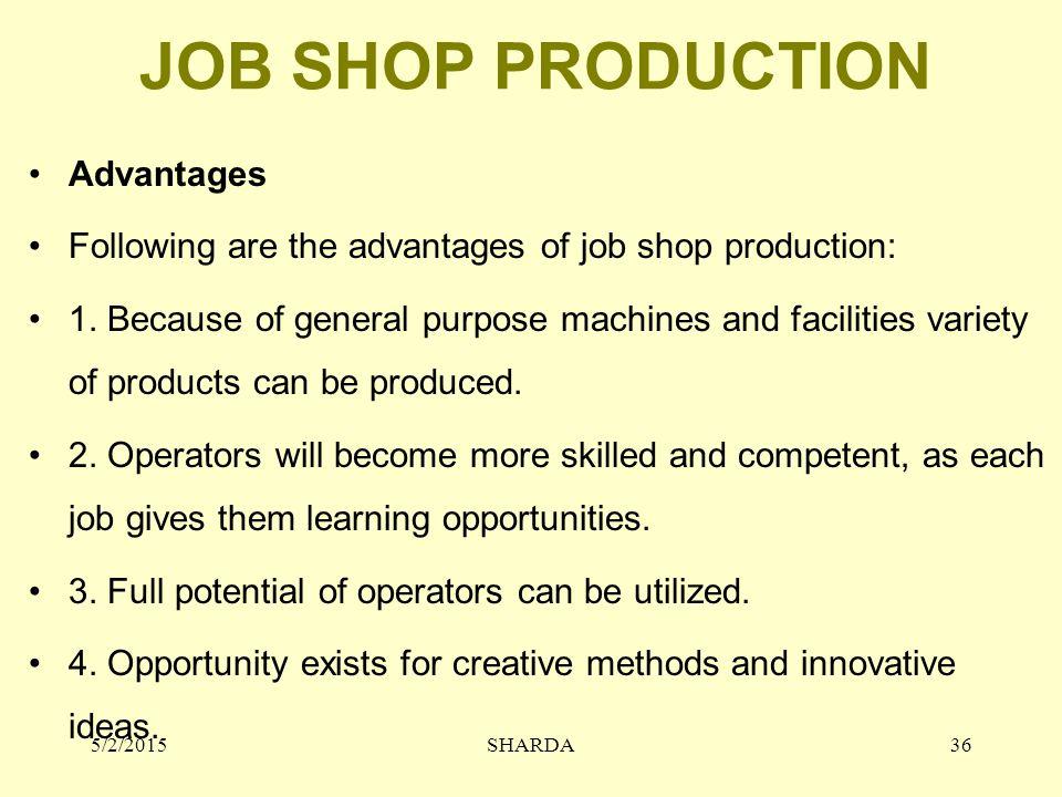 JOB SHOP PRODUCTION Advantages