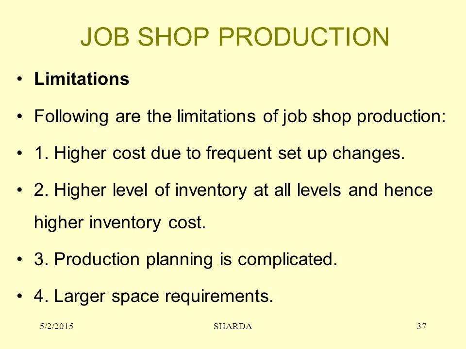 JOB SHOP PRODUCTION Limitations