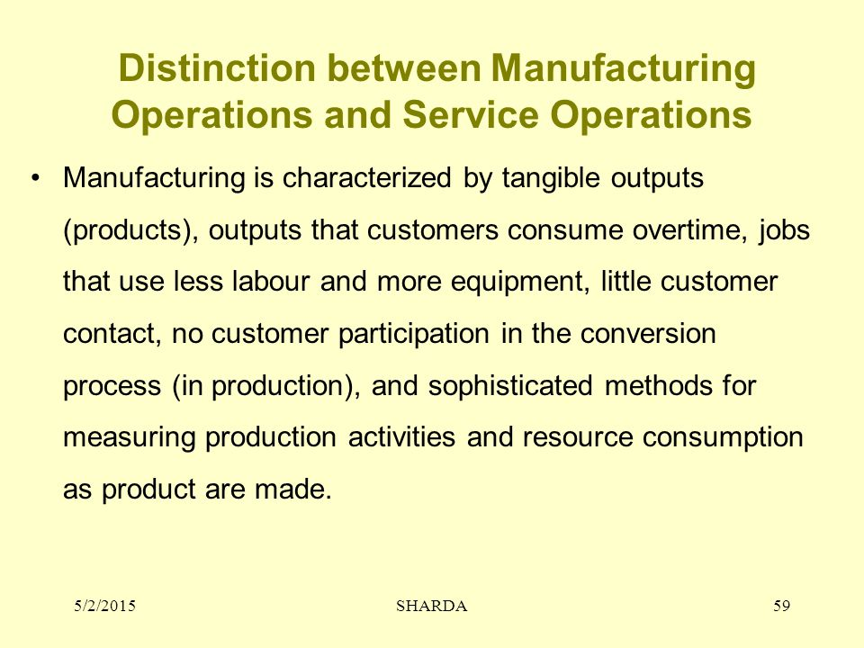 Distinction between Manufacturing Operations and Service Operations