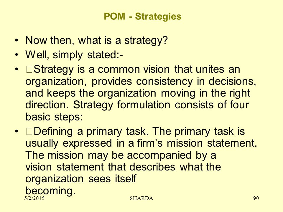 Now then, what is a strategy Well, simply stated:-
