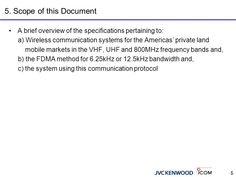 6. Items Discussed The following items are specified in this document.
