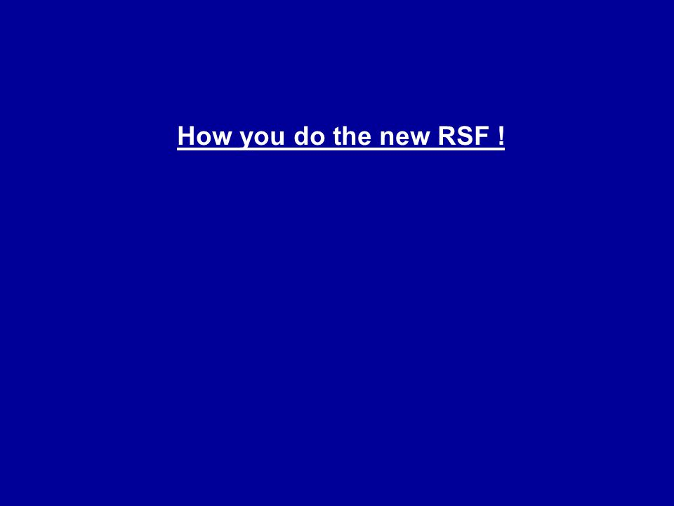 How you do the new RSF !