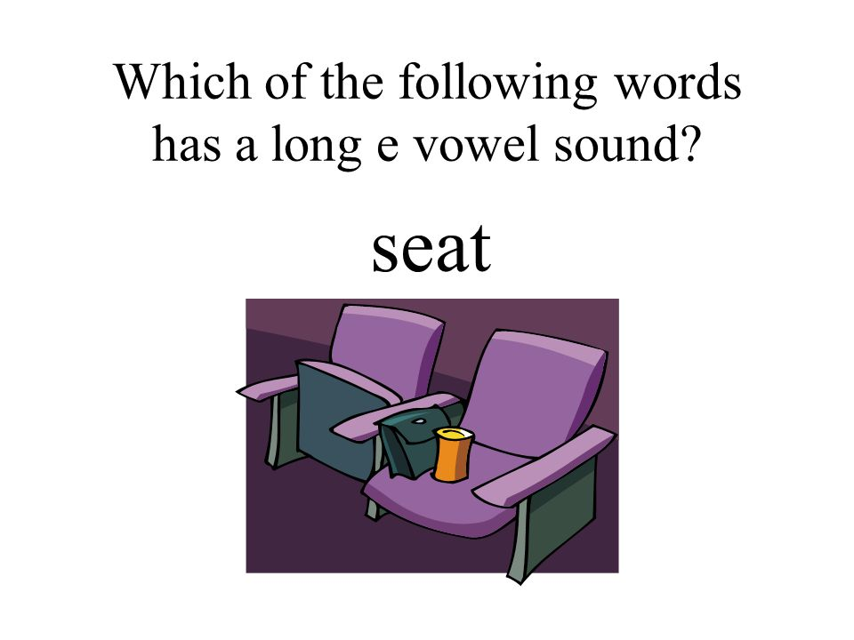 Which of the following words has a long e vowel sound