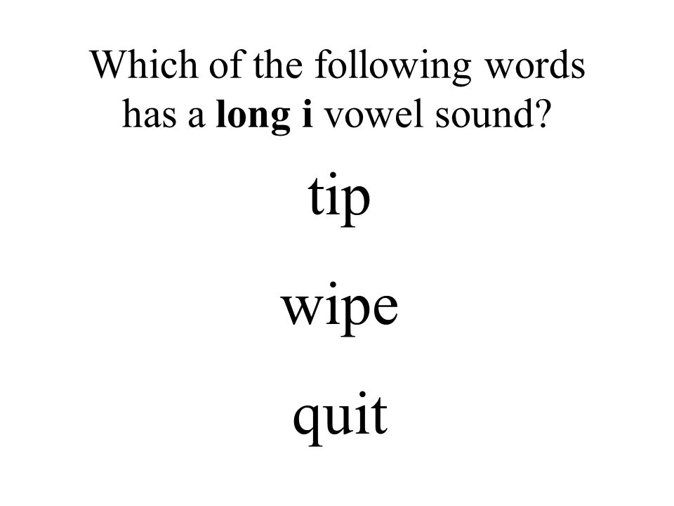 Which of the following words has a long i vowel sound