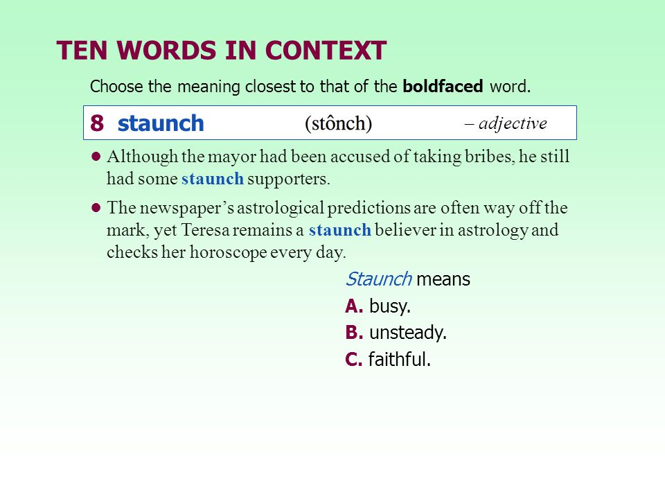 TEN WORDS IN CONTEXT 8 staunch – adjective