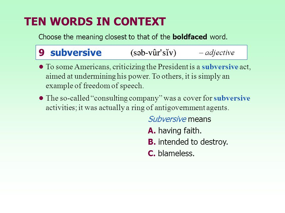 TEN WORDS IN CONTEXT 9 subversive – adjective