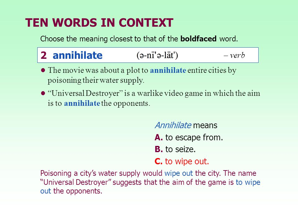 TEN WORDS IN CONTEXT 2 annihilate – verb