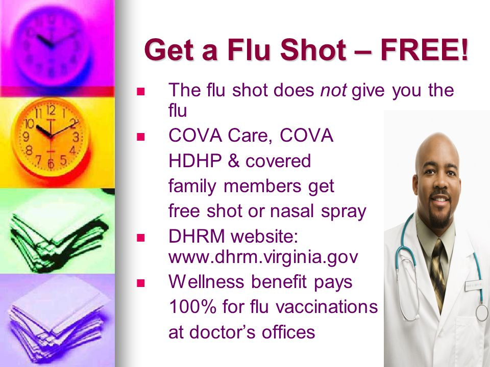 Get a Flu Shot – FREE! The flu shot does not give you the flu