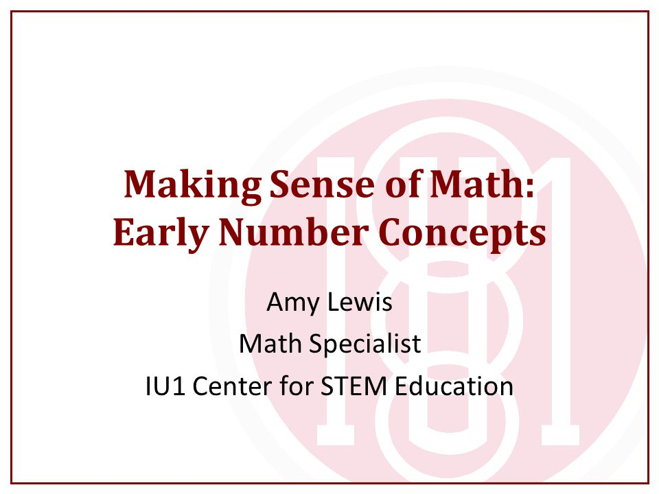 Making Sense of Math: Early Number Concepts