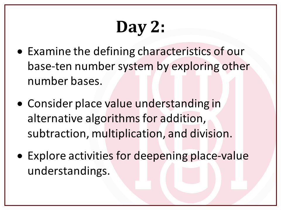 Day 2: Examine the defining characteristics of our base-ten number system by exploring other number bases.