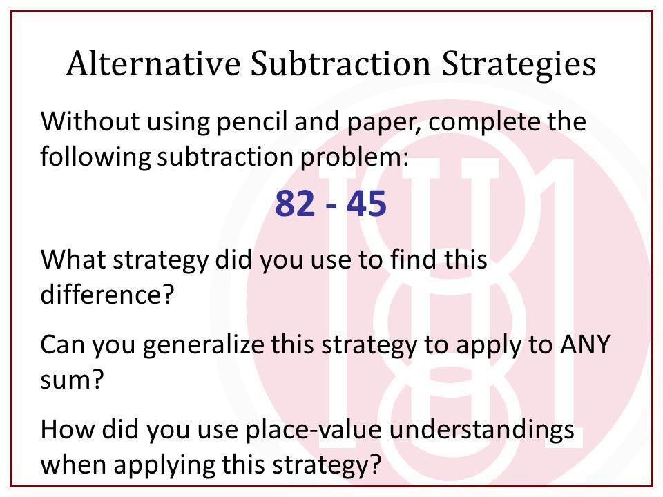 Alternative Subtraction Strategies