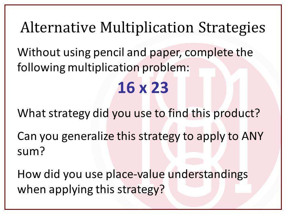 Alternative Multiplication Strategies