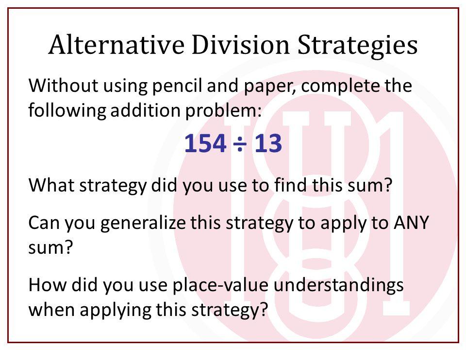 Alternative Division Strategies