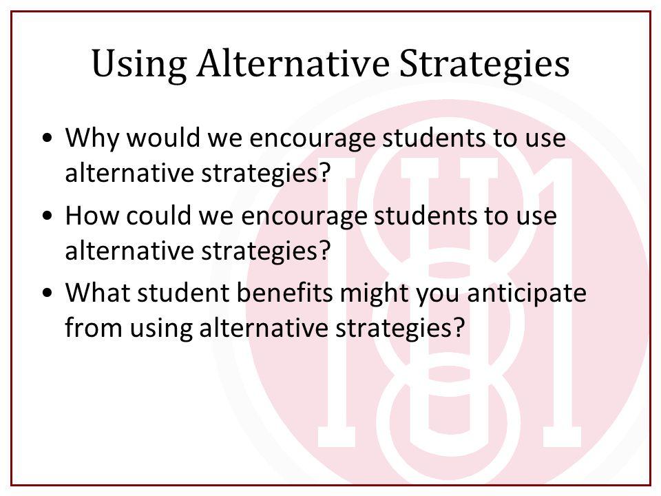 Using Alternative Strategies