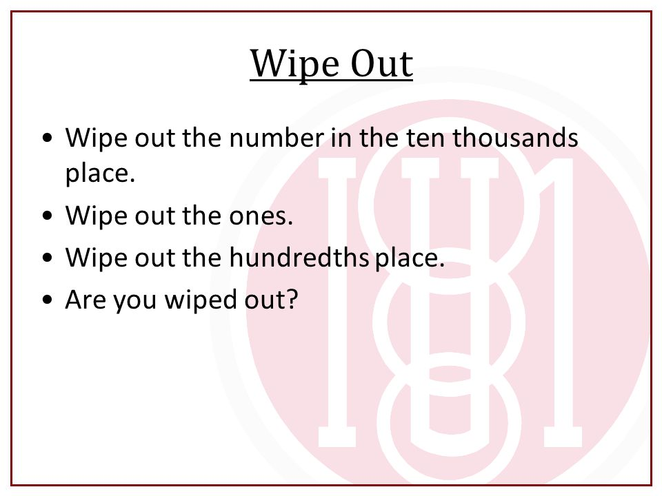 Wipe Out Wipe out the number in the ten thousands place.