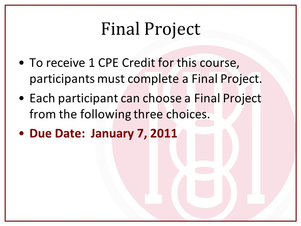 Final Project To receive 1 CPE Credit for this course, participants must complete a Final Project.