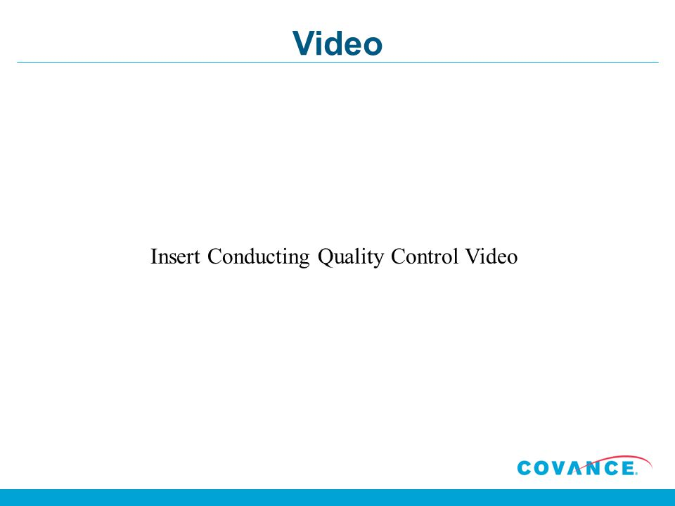 Insert Conducting Quality Control Video