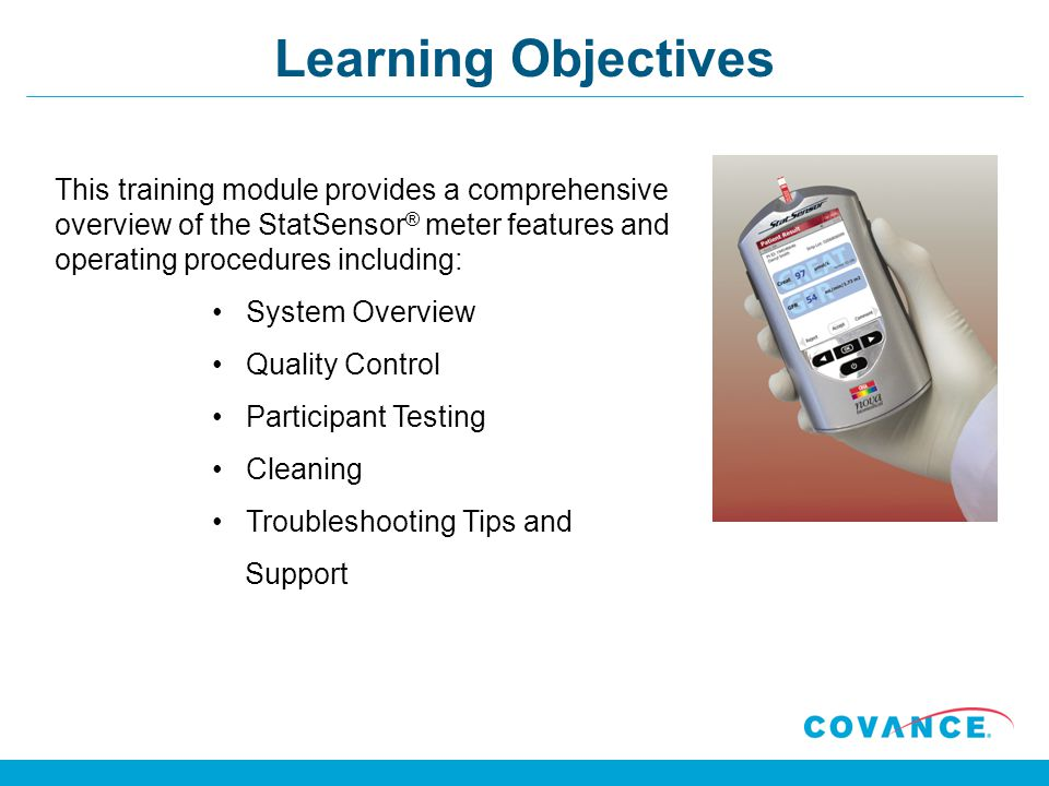 Learning Objectives This training module provides a comprehensive overview of the StatSensor® meter features and operating procedures including: