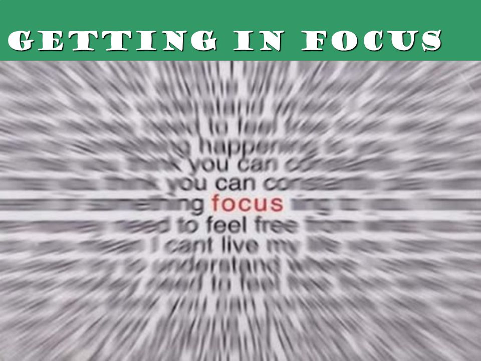 Getting in Focus