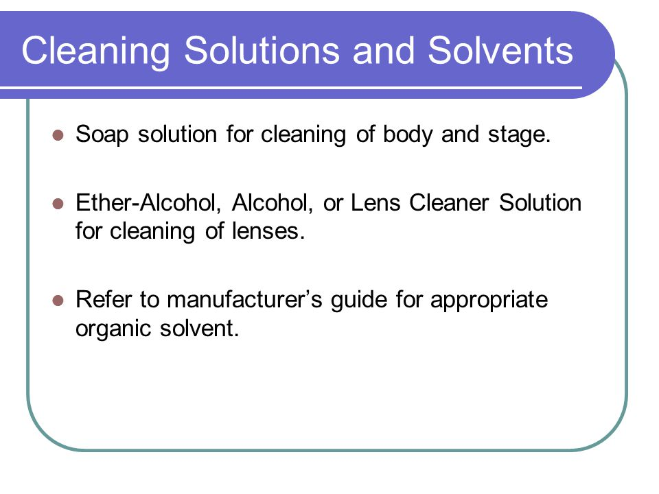 Cleaning Solutions and Solvents