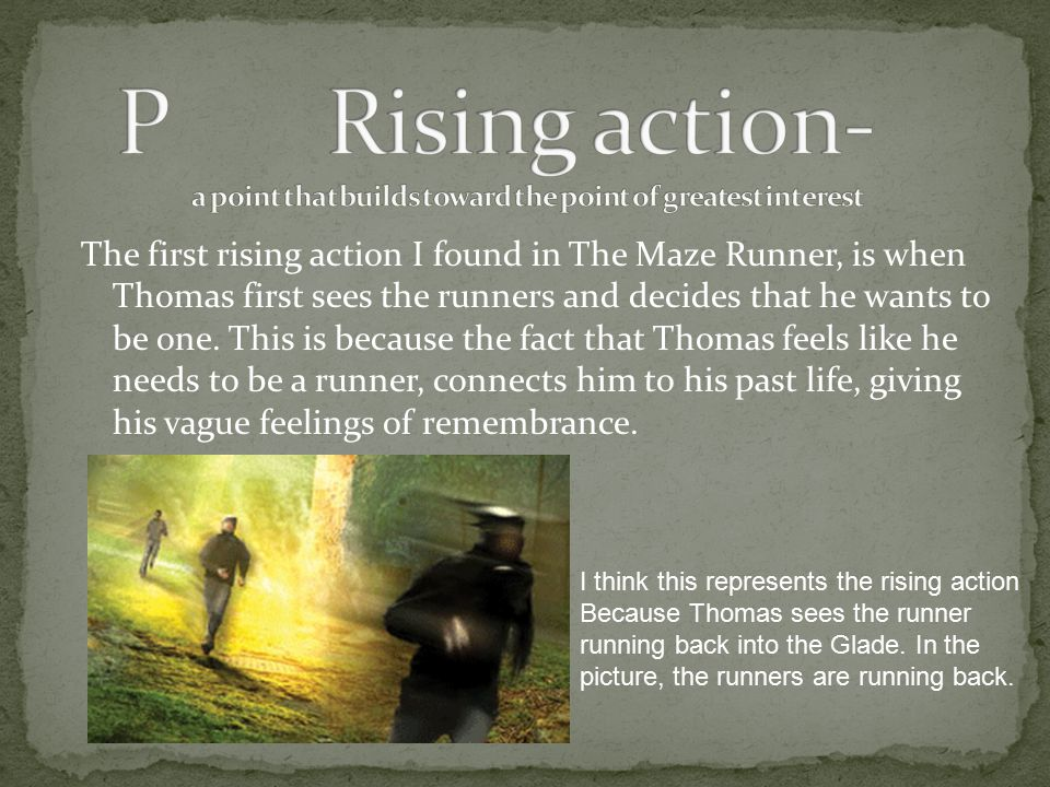 P Rising action- a point that builds toward the point of greatest interest
