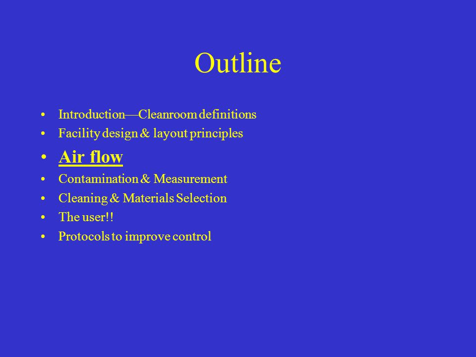 Outline Air flow Introduction—Cleanroom definitions