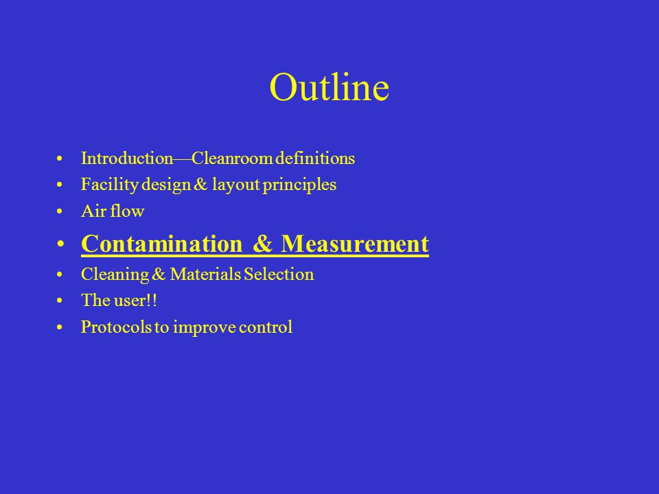 Outline Contamination & Measurement Introduction—Cleanroom definitions