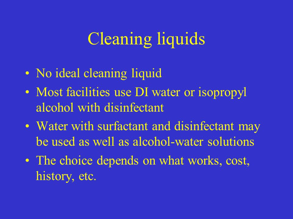 Cleaning liquids No ideal cleaning liquid