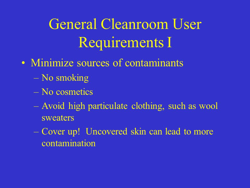 General Cleanroom User Requirements I