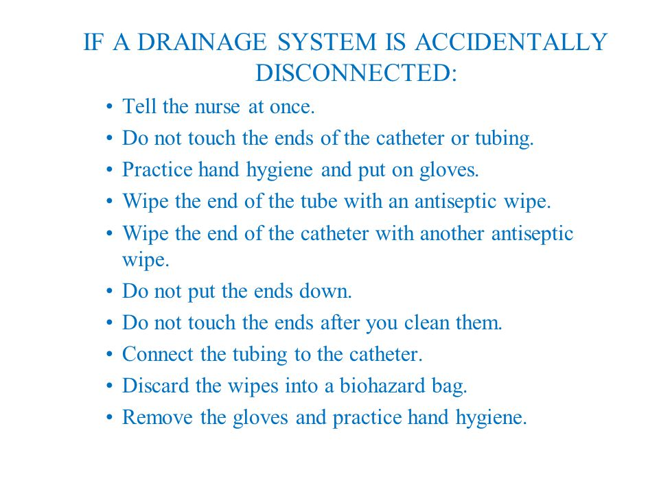 IF A DRAINAGE SYSTEM IS ACCIDENTALLY DISCONNECTED: