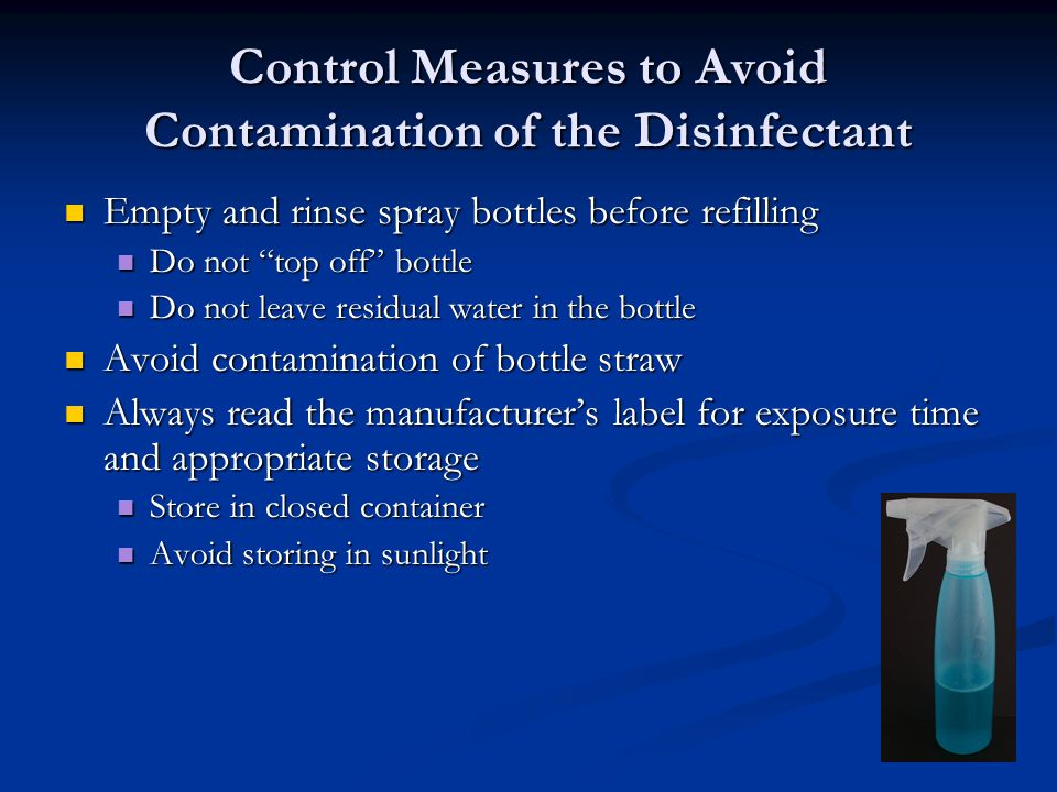 Control Measures to Avoid Contamination of the Disinfectant