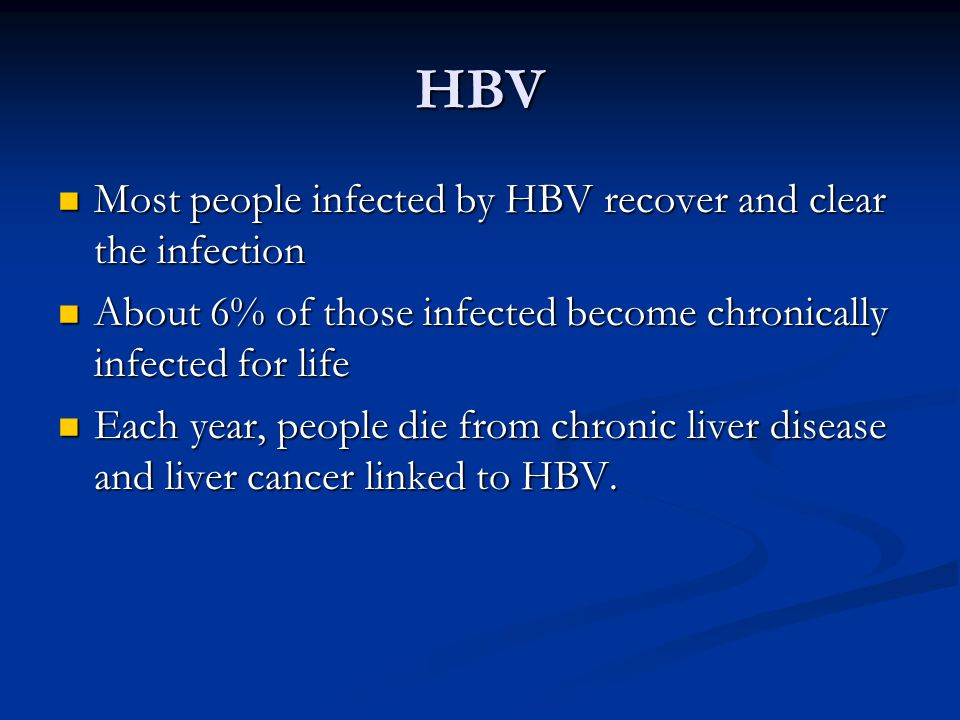 HBV Most people infected by HBV recover and clear the infection